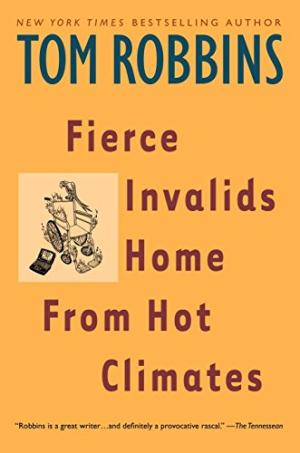 Fierce Invalids Home From Hot Climates Robbins, Tom