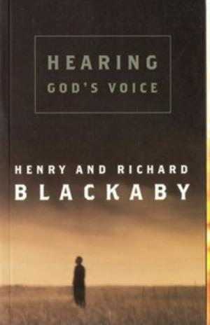 Hearing God's Voice Blackaby, H