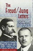 The Freud/Jung Letters Sigmund Freud; C. G. Jung