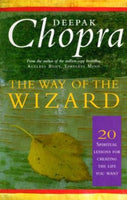 The Way of the Wizard: 20 Lessons for Living a Magical Life Chopra, Deepak