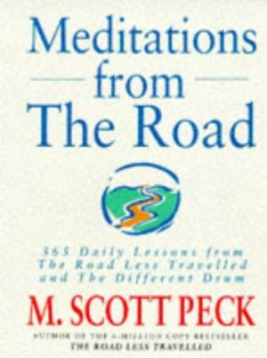 "Meditations from the Road: 365 Daily Lessons from ""Road Less Travelled"" and ""Different Drum"" Peck, M. Scott"