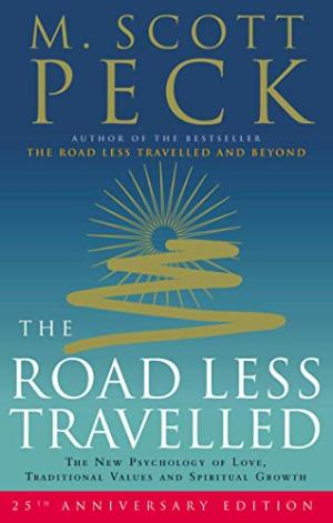 The Road Less Travelled M.Scott Peck