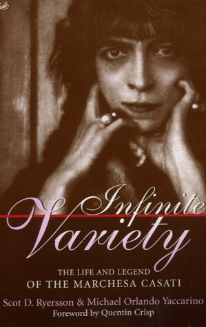 Infinite Variety The life and legend of the Marchesa Casati Scot D Ryersson, Michael Orlando Yaccarino