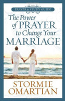 The Power to Change Your Marriage Prayer and Study Guide Stormie Omartian