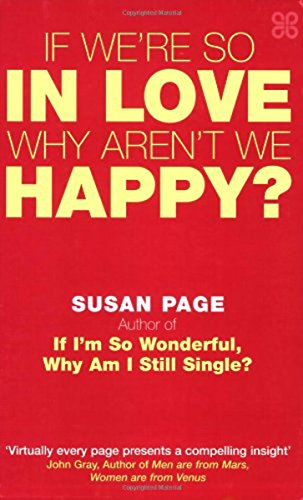 If we're so in love why aren't we happy ? Susan Page