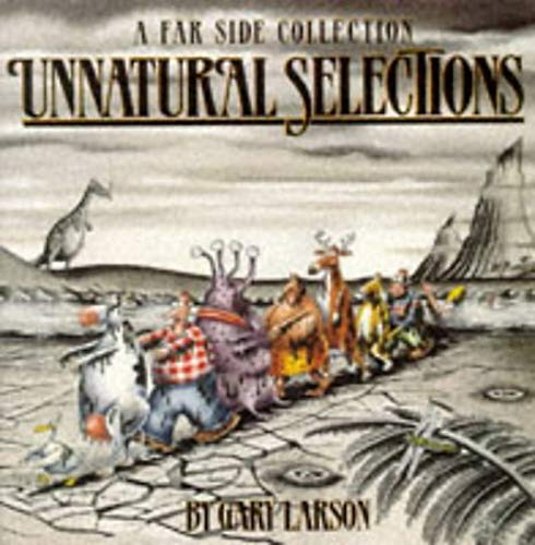 Unnatural Selections ; A Far Side Collection. Gary Larson