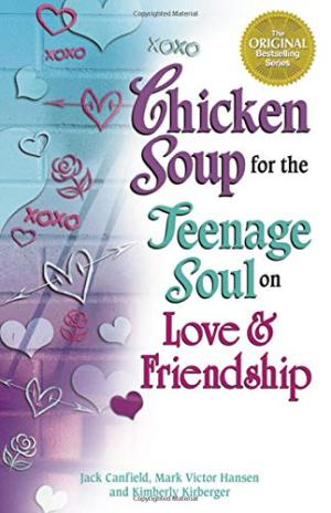 Chicken Soup for the Teenage Soul on Love & Friendship Jack Canfield, Mark Victor Hansen, Kimberly Kirberger