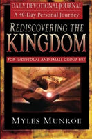 Rediscovering the Kingdom: A 40-Day Personal Journey: Ancient Hope for Our 21st Century World Munroe, Myles