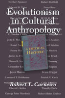 Evolutionism in Cultural Anthropology, a critical history Carneiro, Robert L.