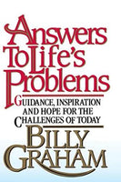 Answers to Life's Problems: Guidance, Inspiration and Hope for the Challenges of Today Graham, Billy