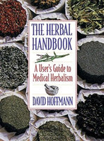 The Herbal Handbook: A Users Guide to Medical Herbalism David Hoffmann