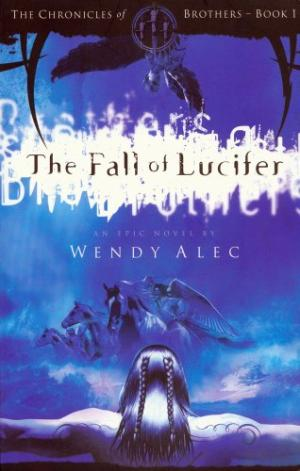 The Fall of Lucifer (The Chronicles of Brothers) Alec, Wendy