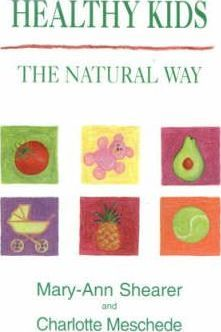Healthy Kids: The Natural Way Mary Ann Shearer