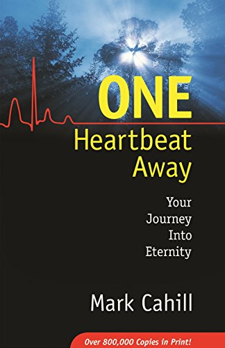 One Heartbeat Away: Your Journey into Eternity Cahill, Mark