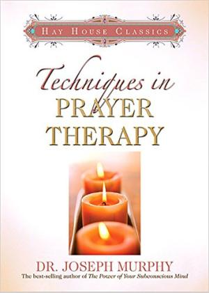 Techniques in Prayer Therapy Murphy, Joseph