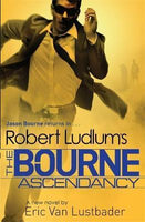 Robert Ludlum's the Bourne Ascendancy Eric van Lustbader Robert Ludlum