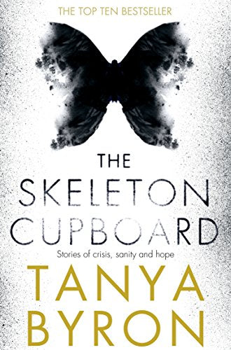 The Skeleton Cupboard: The making of a clinical psychologist Tanya Byron