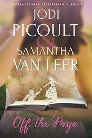 Off the Page Jodi Picoult, Samantha Van Leer