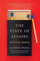 The State Of Affairs Rethinking Infidelity Perel, Esther