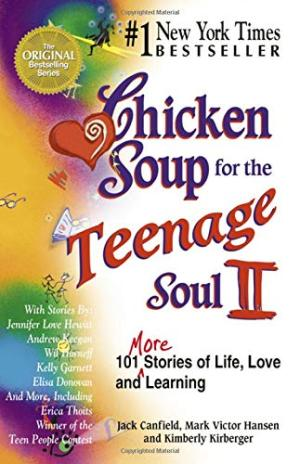 Chicken Soup for the Teenage Soul II Canfield, Jack; Hansen, Mark Victor; Kirberger, Kimberly