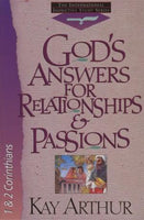 God's Answers for Relationships and Passions : 1 and 2 Corinthians Kay Arthur
