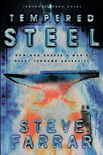Tempered Steel: How God Shaped a Man's Heart Through Adversity Farrar, Steve