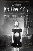 Hollow City: The Second Novel of Miss Peregrine's Peculiar Children Ransom Riggs