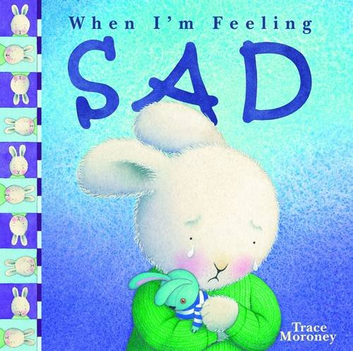 When I'm Feeling Sad Trace Moroney
