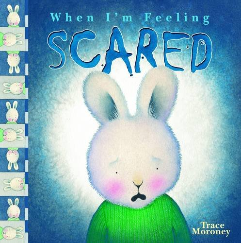 When Im Feeling Scared Trace Moroney