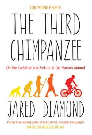 The Third Chimpanzee: On the Evolution and Future of the Human Animal Diamond, Jared