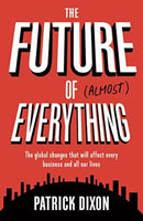The Future Of Almost Everything Patrick Dixon