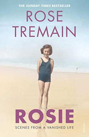 Rosie: Scenes from a Vanished Life Tremain, Rose