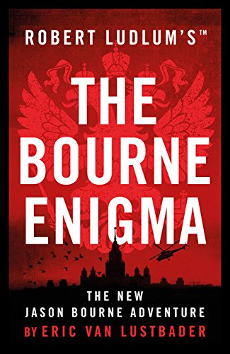 Robert Ludlum's The Bourne Enigma Eric Van Lustbader