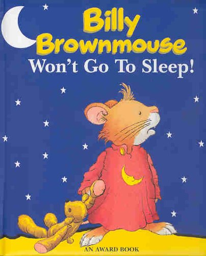 Billy Brownmouse Won't Go to Sleep! Marco Campanella; Jackie Andrews