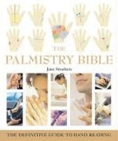The Palmistry Bible: Godsfield Bibles: The Definitive Guide to Hand Reading (Godsfield Bible Series) Struthers, Jane