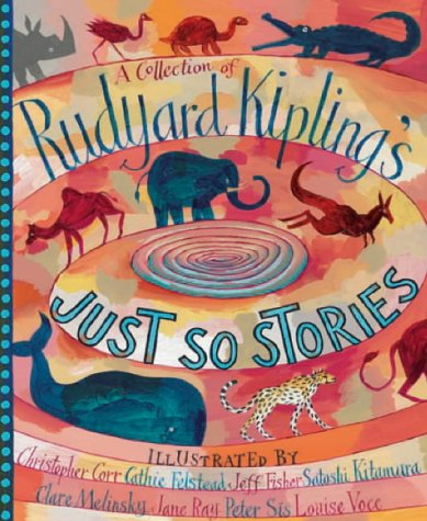 A Collection of Rudyard Kipling's Just So Stories Kipling, Rudyard