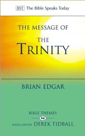 The Message of the Trinity Brian Edgar