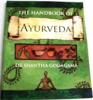 The Handbook of Ayurveda: A Practical Guide to India's Medical Wisdom Godagama, Shantha