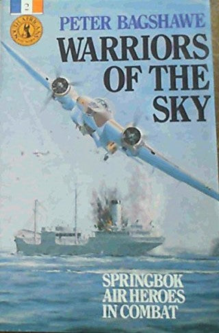 Warriors of the Sky (Springbok Air Heroes in Combat) Bagshawe, Peter