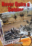 Never Quite a Soldier: A Rhodesian Policeman's War 1971 - 1982 Lemon, David