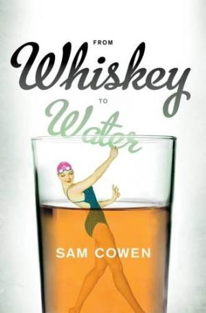 From Whiskey to Water Samantha Cowen