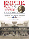 Empire, war and cricket in South Africa Logan of Matjiesfontein Dean Allen