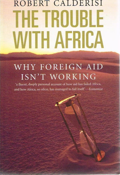 The trouble with Africa Robert Calderisi