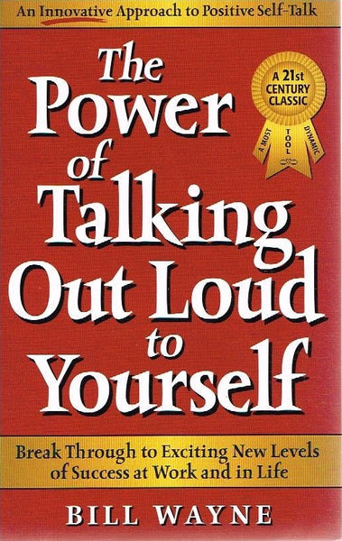 The power of talking out loud to yourself Bill Wayne