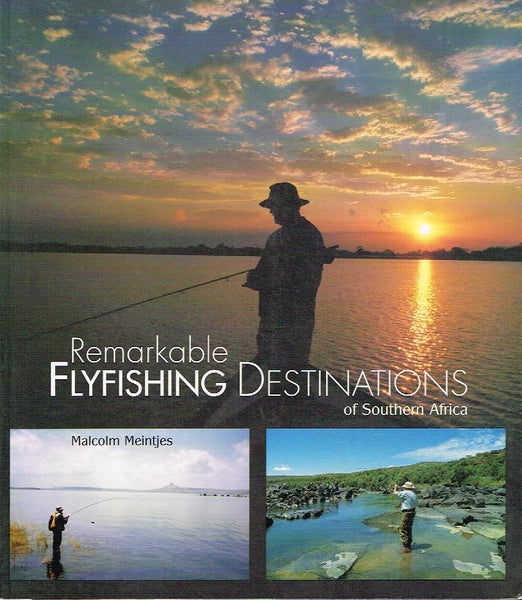 Remarkable fishing destinations of Southern Africa Malcolm Meintjes
