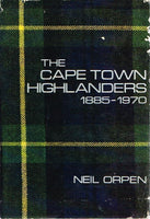 The Cape Town Highlanders 1885-1970 Neil Orpen