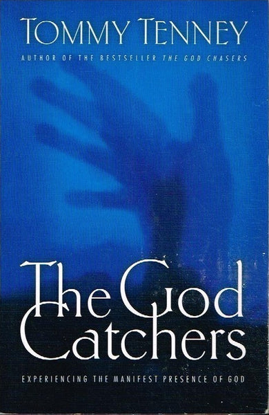The God catchers Tommy Tenney