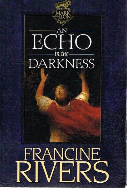 An echo in the darkness Francine Rivers