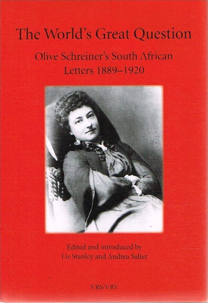 The world's great question Olive Shreiner's South African letters 1889-1920 VRS II-45