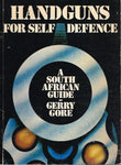 Handguns for self-defence a South African guide Gerry Gore